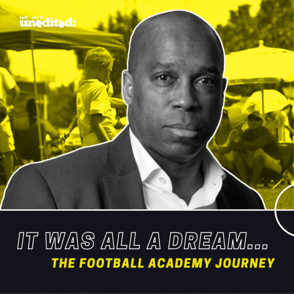 It Was All A Dream… The Football Academy Journey